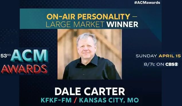 Dale Carter, program manager and co-host of the Dale Carter Morning Show on KFKF, 94.1FM, has been named On-Air Personality of the Year for large market by theAcademy of Country Music. (ACM)
